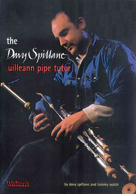 The Davy Spillane Uilleann Pipe Tutor By Spillane, Davy/ Walsh, Tommy